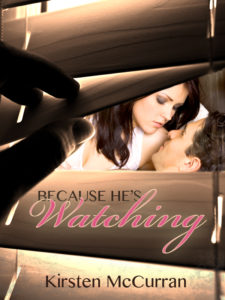 Because He's Watching by Kirsten McCurran
